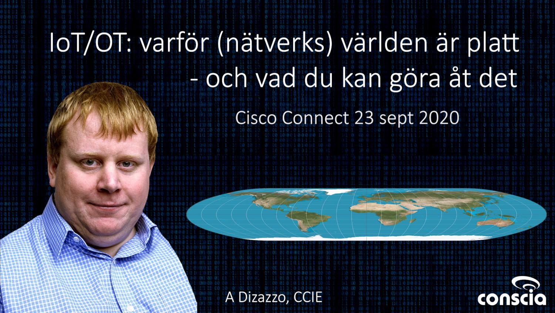 Cisco Connect Sverige 2020 Andreas Dizazzo Conscia CCIE IoT OT