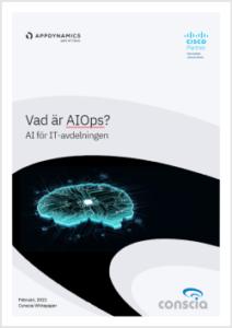 AIOps Whitepaper - Conscia AppDynamics AI för IT-avdelningen