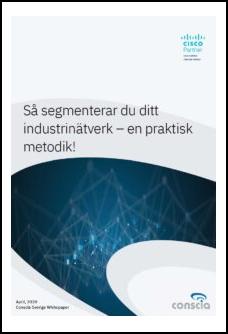 Industriell IT-säkerhet segmentering vs driftsstopp whitepaper